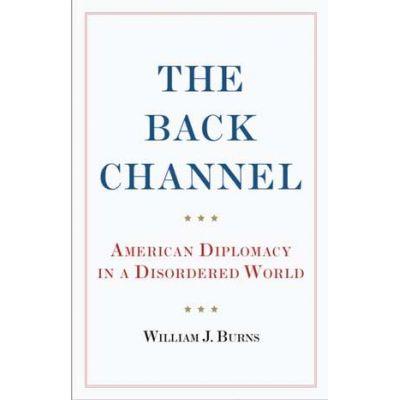 The Back Channel - Ambassador William J. Burns