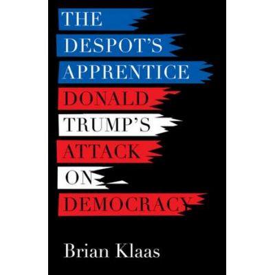The Despot's Apprentice - Brian Klaas