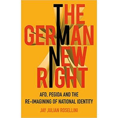 The German New Right - Jay Julian Rosellini