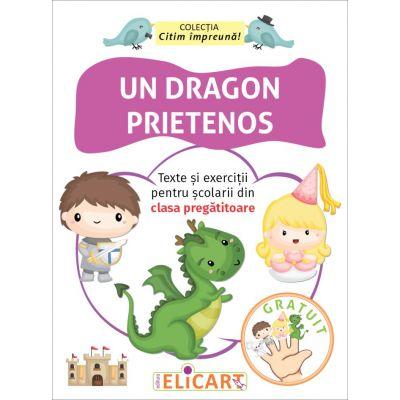 Un dragon prietenos. Texte si exercitii pentru scolarii din clasa pregatitoare