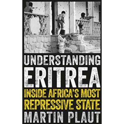 Understanding Eritrea - Martin Plaut