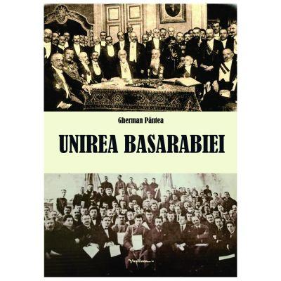 Unirea Basarabiei - Gherman Pantea