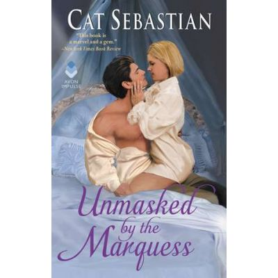 Unmasked by the Marquess: The Regency Impostors (The Regency Impostors, nr. 1) - Cat Sebastian