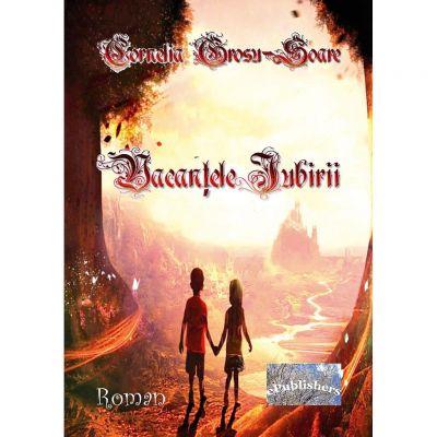 Vacantele iubirii - Cornelia Grosu-Soare