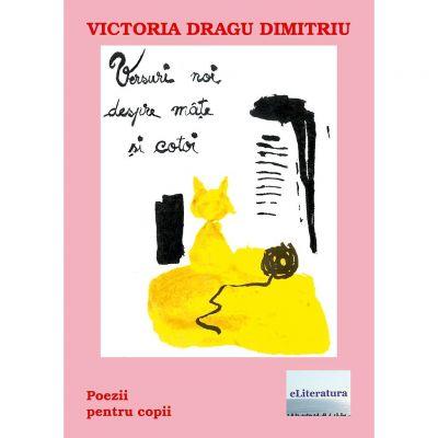 Versuri noi despre mate si cotoi - Victoria Dragu Dimitriu