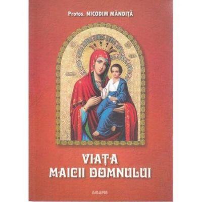 Viata Maicii Domnului - Nicodim Mandita