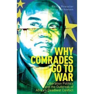 Why Comrades Go to War - Philip Roessler, Harry Verhoeven