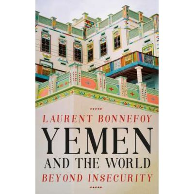 Yemen and the World - Laurent Bonnefoy