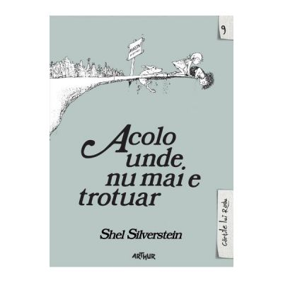 Acolo unde nu mai e trotuar - Shel Silverstein