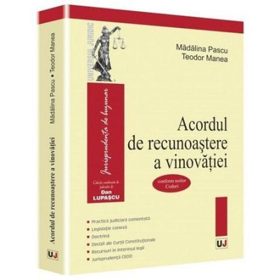 Acordul de recunoastere a vinovatiei - Teodor Manea, Madalina Pascu