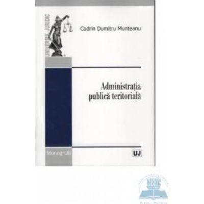 Administratia publica teritoriala - Codrin Dumitru Munteanu