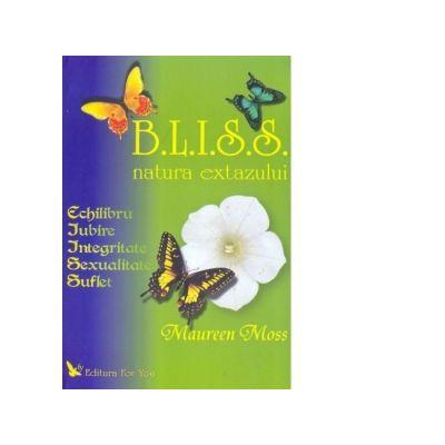 B. L. I. S. S. Natura extazului - Maureen Moss