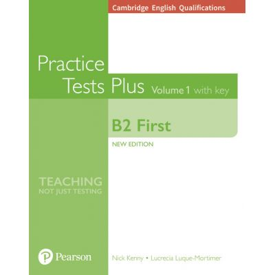 Cambridge English B2 First Practice Tests Plus, Volume 1 with Key - Nick Kenny, Lucrecia Luque-Mortimer