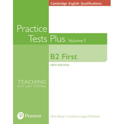 Cambridge English B2 First Practice Tests Plus, Volume 1 without Key - Nick Kenny, Lucrecia Luque-Mortimer