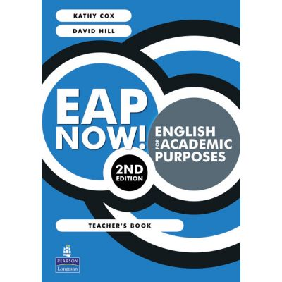 EAP Now! English for Academic Purposes Teacher's Book, 2nd Edition - Kathy Cox, David Hill