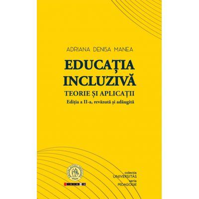 Educatia incluziva. Teorie si aplicatii - Adriana Denisa Manea