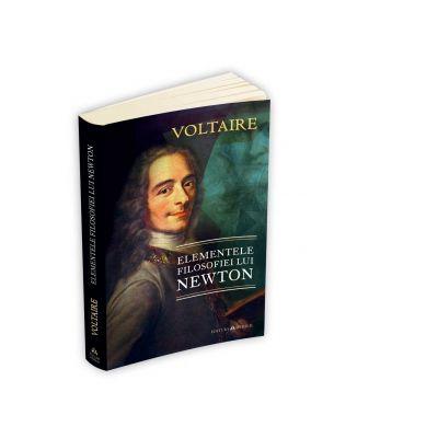 Elementele filosofiei lui Newton - Voltaire