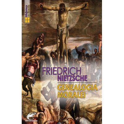 Genealogia moralei – Friedrich Nietzsche