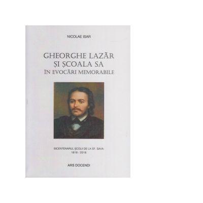 Gheorghe Lazar si scoala sa in evocari memorabile - Nicolae Isar