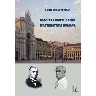 Imaginea Portugaliei in literatura romana - Daniel Silva Perdigao