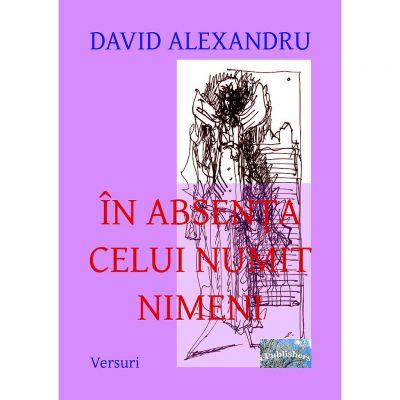 In absenta celui numit nimeni - David Alexandru
