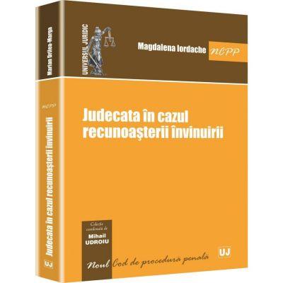 Judecata in cazul recunoasterii invinuirii - Mihail Udroiu, Magdalena Iordache