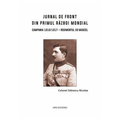 Jurnal de front din Primul Razboi Mondial, editia a II-a revizuita si adaugita - Nicolae Stanescu