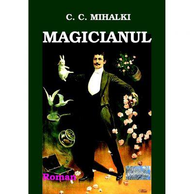 Magicianul - C. C. Mihalki