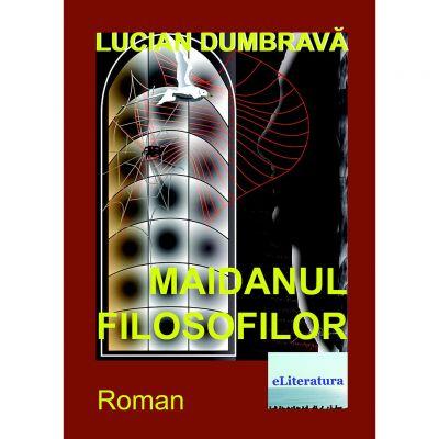 Maidanul filozofilor - Lucian Dumbrava