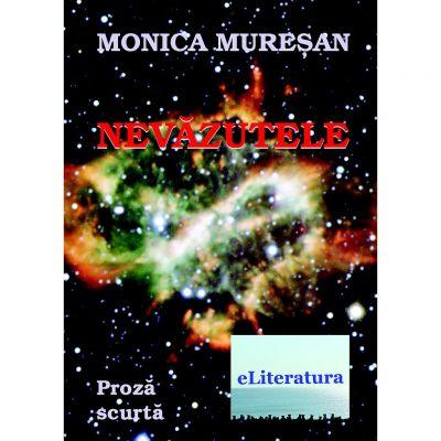 Nevazutele - Monica Muresan
