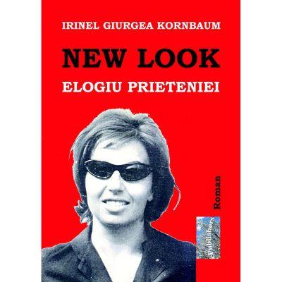 New Look. Elogiul prieteniei - Irinel Giurgea Kornbaum