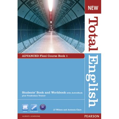 New Total English Advanced Flexi Course Book 1, 2nd Edition - J. J. Wilson, Antonia Clare