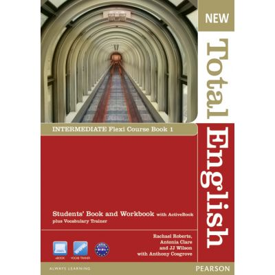 New Total English Intermediate Flexi Course Book 1 - Rachael Roberts, Antonia Clare, J. J. Wilson