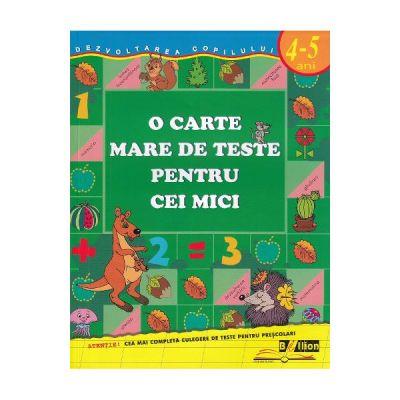 O carte mare de teste pentru cei mici 4-5 ani - S. E. Gavrina