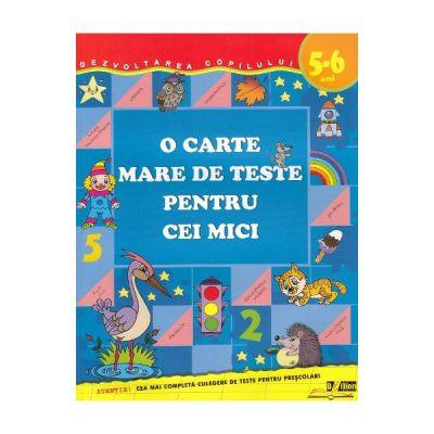 O carte mare de teste pentru cei mici 5-6 ani - S. E. Gavrina