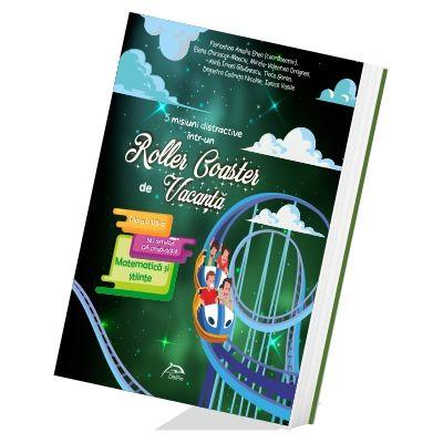 5 misiuni distractive intr-un Roller Coaster de Vacanta Matematica si stiinte Clasa a VII-a caiet de vacanta - Florentina Enea