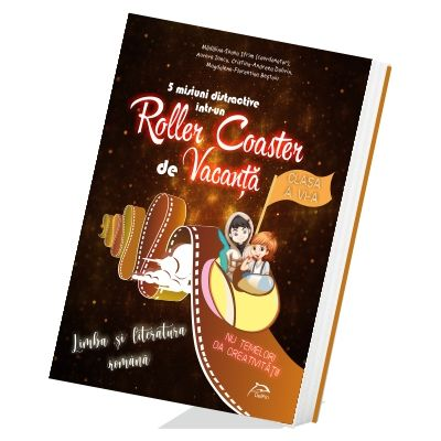 5 misiuni distractive intr-un Roller Coaster de Vacanta Limba si literatura romana Clasa a VI-a caiet de vacanta - Madalina-Ioana Ifrim