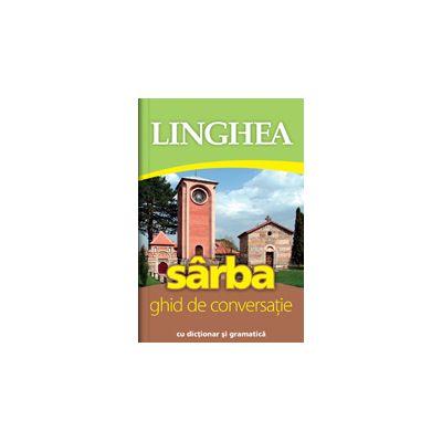 Sarba. Ghid de conversatie roman-sarb cu dictionar si gramatica