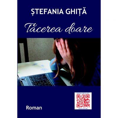Tacerea doare - Stefania Ghita