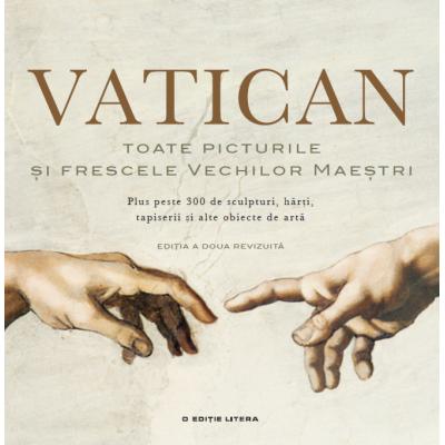 Vatican. Toate picturile si frescele vechilor maestri - Anja Grebe