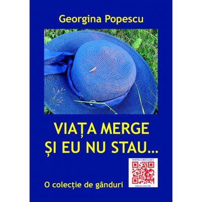 Viata merge si eu nu stau - Georgina Popescu