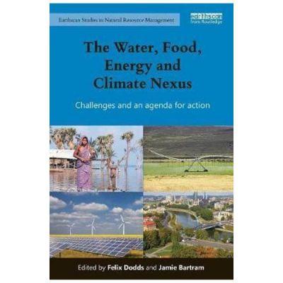 Water, Food, Energy and Climate Nexus - Felix Dodds, Jamie Bartram