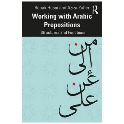 Working with Arabic Prepositions - Ronak Husni, Aziza Zaher