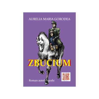 Zbucium - Aurelia Maria Gorodea