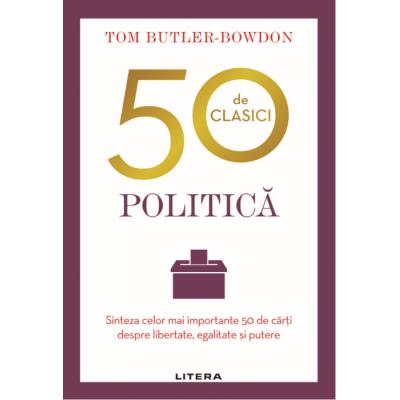 50 de clasici. Politica - Tom Butler Bowdon