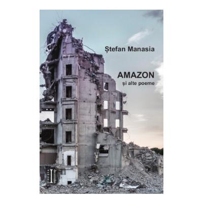 Amazon si alte poeme - Stefan Manasia