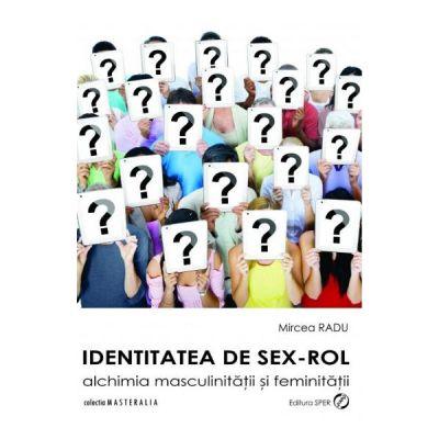 Identitatea de sex-rol - Mircea Radu
