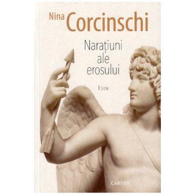 Naratiuni ale erosului - Nina Corcinschi