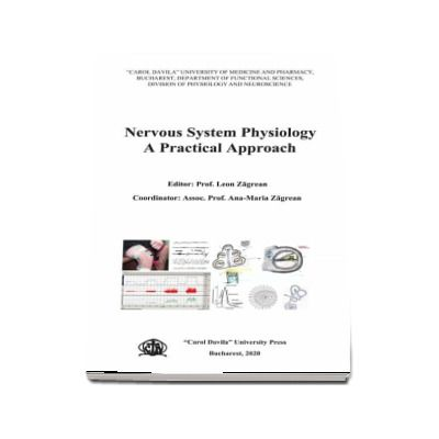 Nervous system physiology. A practical approach - Ana-Maria Zagrean