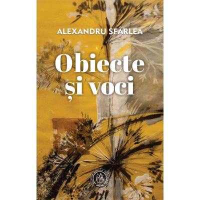 Obiecte si voci - Alexandru Sfarlea